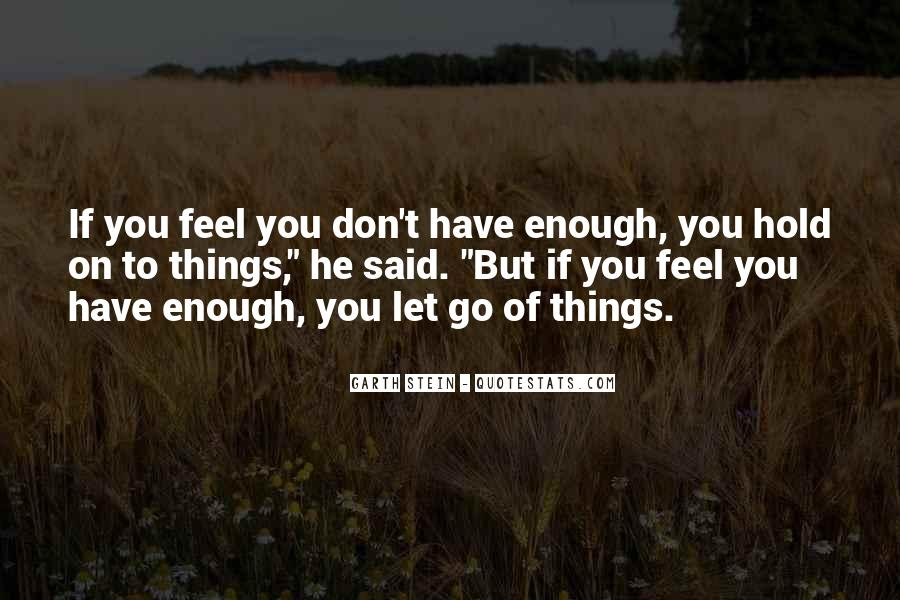 Let Go Hold On Quotes #1047649