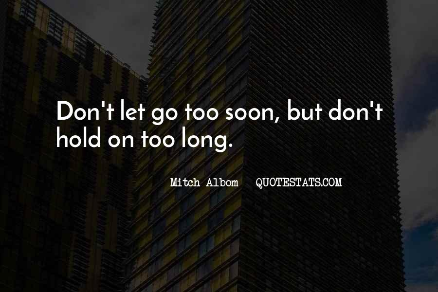 Let Go Hold On Quotes #1074709