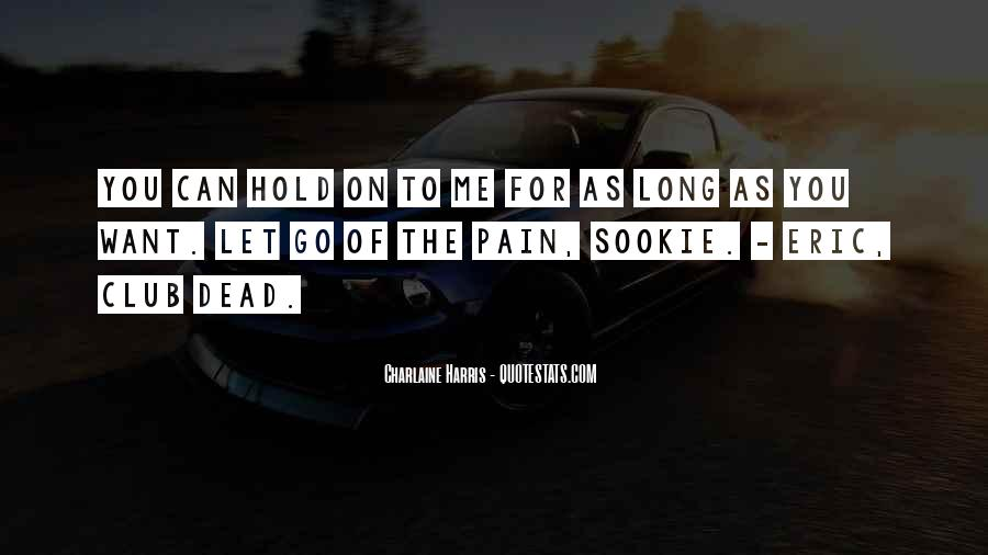 Let Go Hold On Quotes #1126927