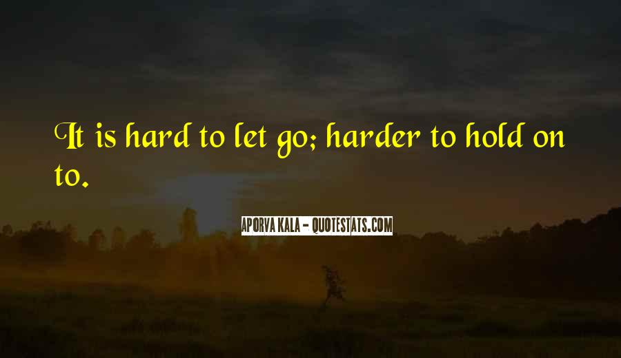 Let Go Hold On Quotes #1333930