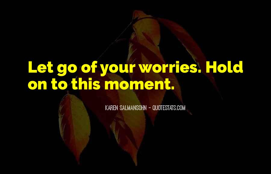 Let Go Hold On Quotes #1359832