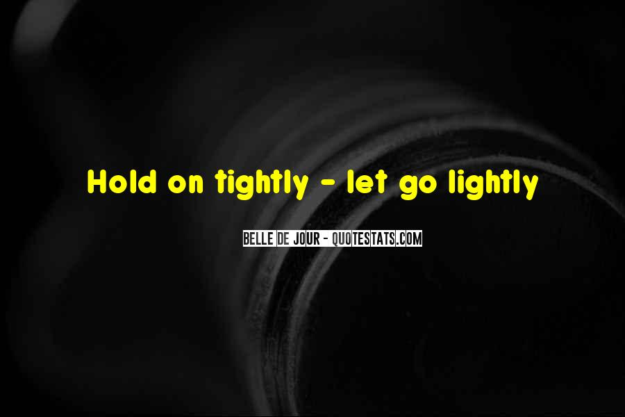 Let Go Hold On Quotes #14366