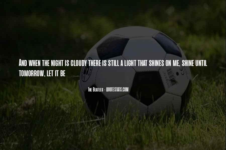 Let It Shine Quotes #289558