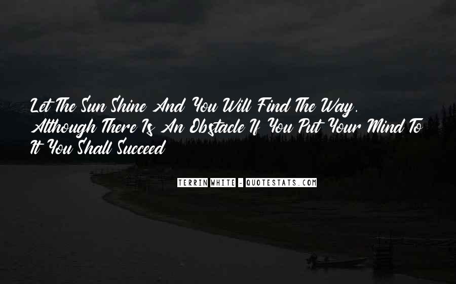 Let It Shine Quotes #490358