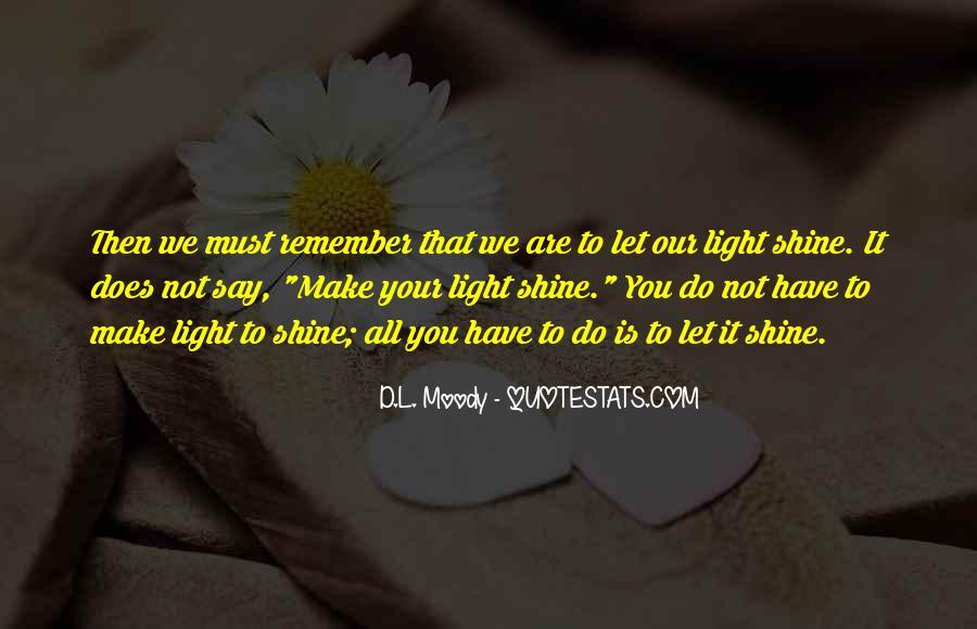Let It Shine Quotes #616465