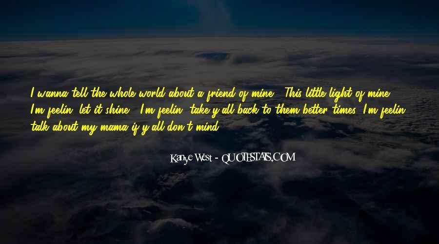 Let It Shine Quotes #746101