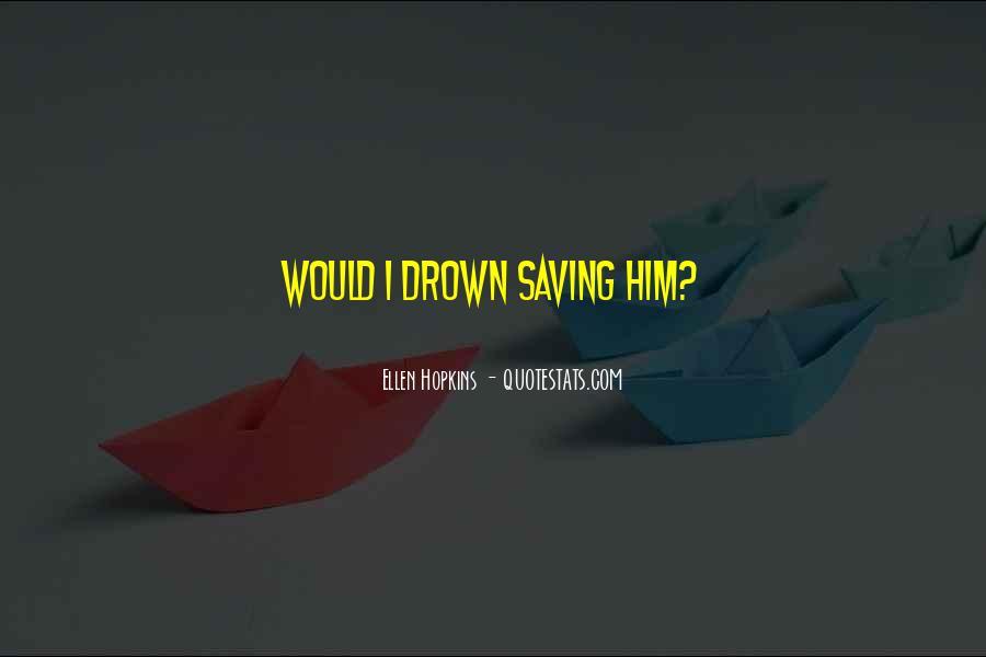 Let Me Drown Quotes #43213