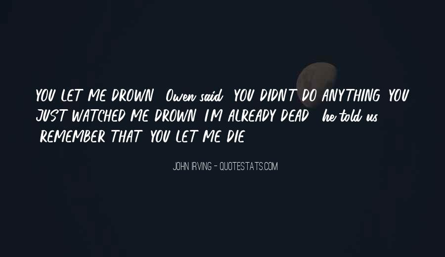 Let Me Drown Quotes #54170