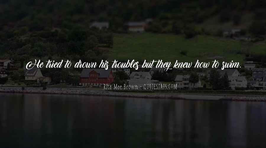 Let Me Drown Quotes #59526