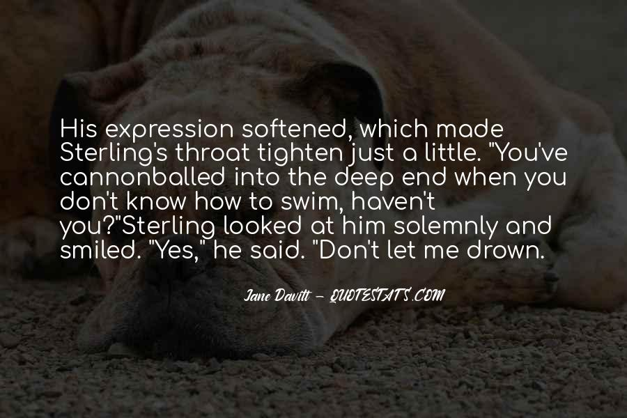 Let Me Drown Quotes #799482