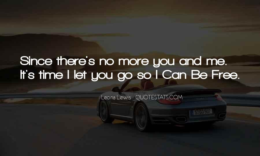 Let Me Free Quotes #1040015