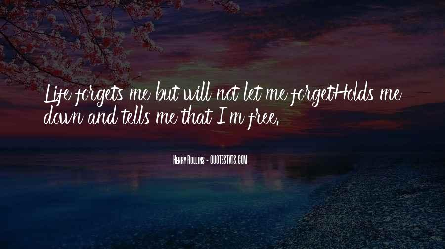 Let Me Free Quotes #414193
