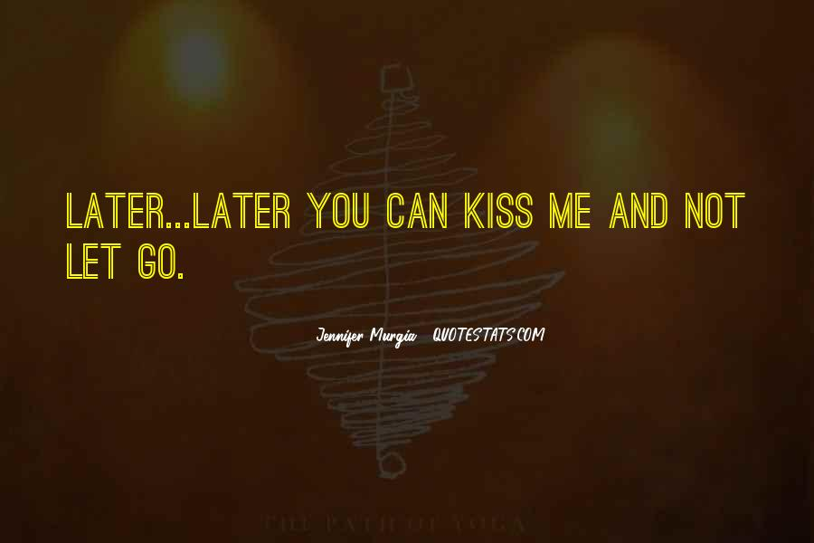 Let Me Kiss You Quotes #532433