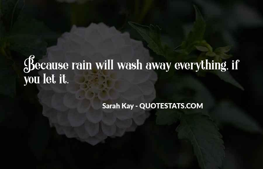 Let The Rain Wash Away Quotes #327002