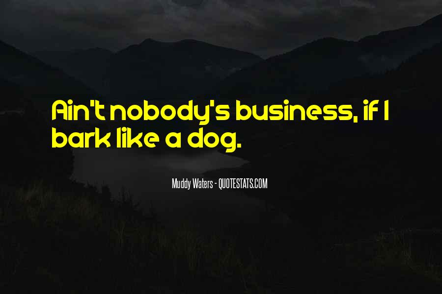 Let Them Bark Quotes #68434