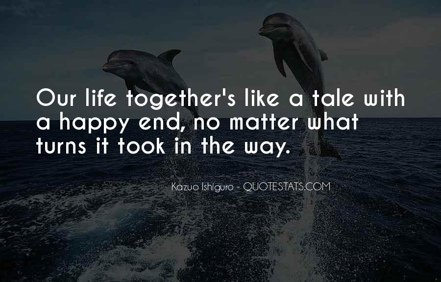 Let Us Be Happy Together Quotes #237331