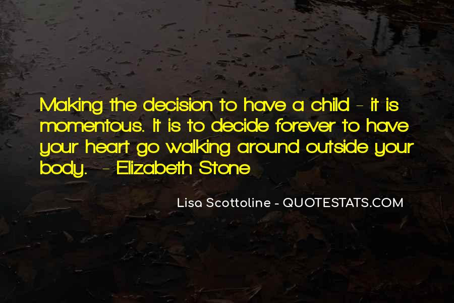 Let Your Heart Decide Quotes #1025367