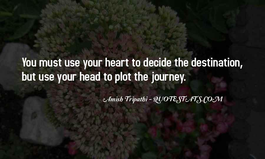 Let Your Heart Decide Quotes #293752