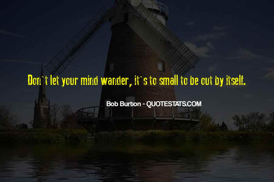 Let Your Mind Wander Quotes #701818
