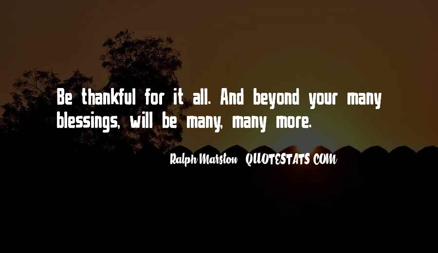 Let's Be Thankful For What We Have Quotes #12143
