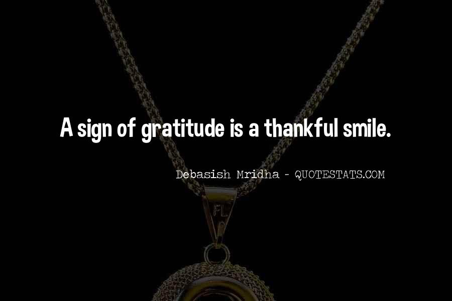 Let's Be Thankful For What We Have Quotes #2739