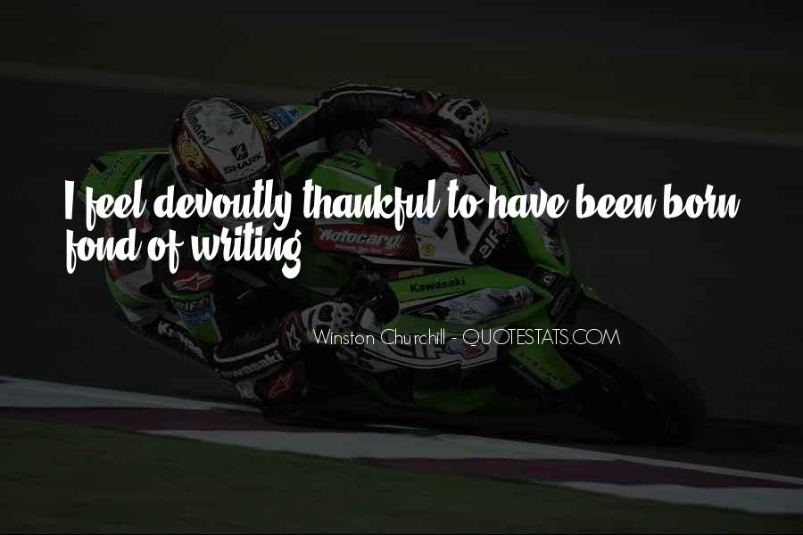 Let's Be Thankful For What We Have Quotes #54763