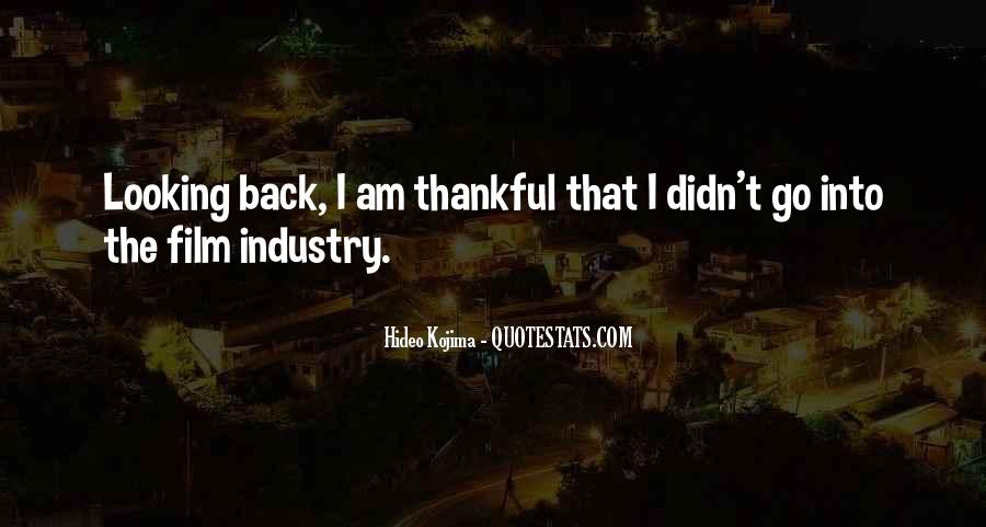 Let's Be Thankful For What We Have Quotes #59547