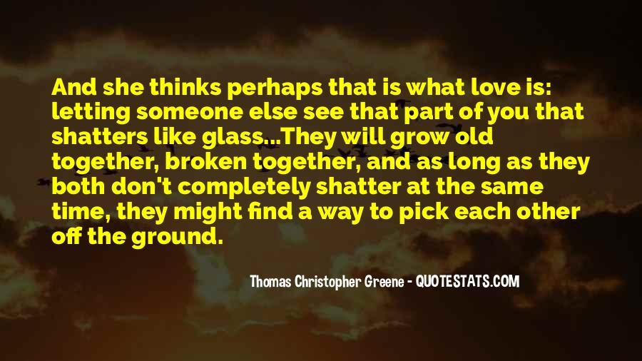 Letting Someone You Love Quotes #690647