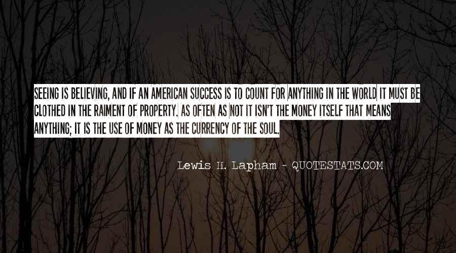 Lewis Lapham Quotes #1267772