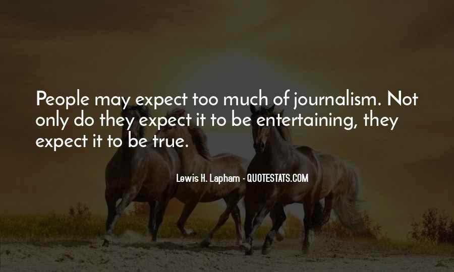 Lewis Lapham Quotes #1806584