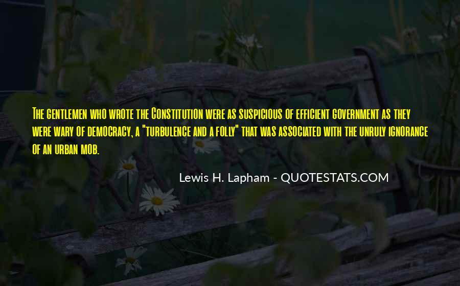 Lewis Lapham Quotes #1824929
