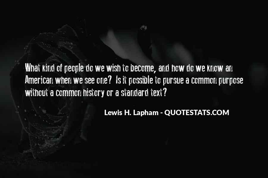 Lewis Lapham Quotes #1872674