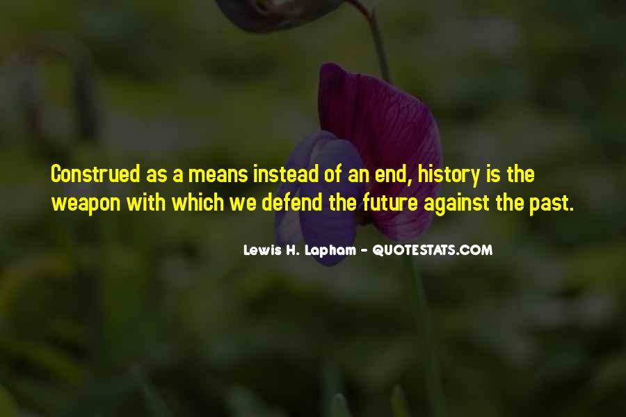 Lewis Lapham Quotes #952165