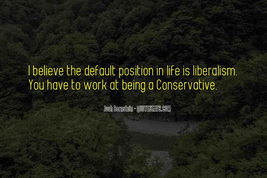 Liberalism Vs Conservative Quotes #1390902