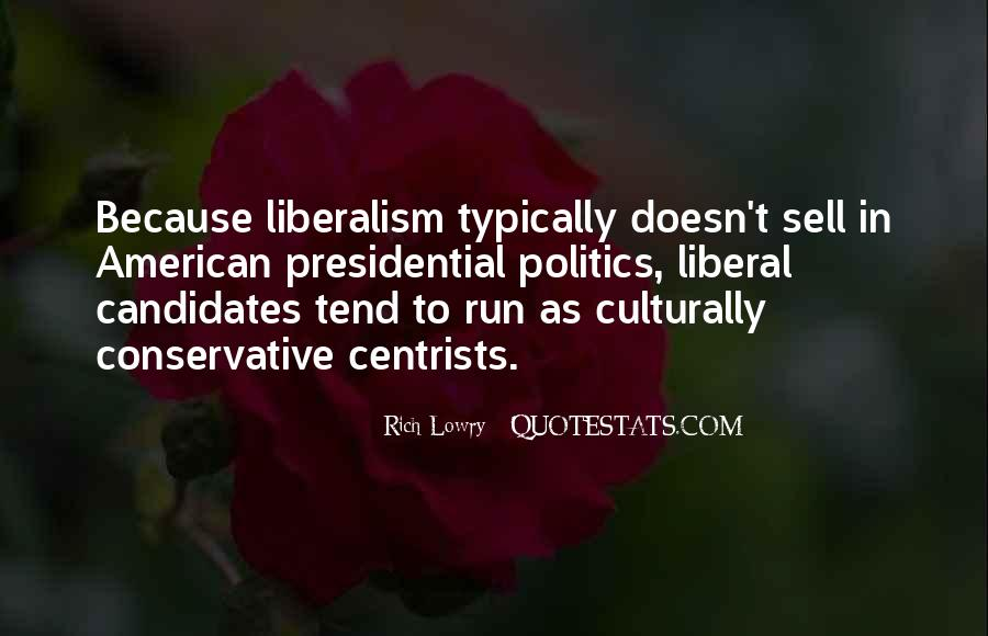 Liberalism Vs Conservative Quotes #1578923