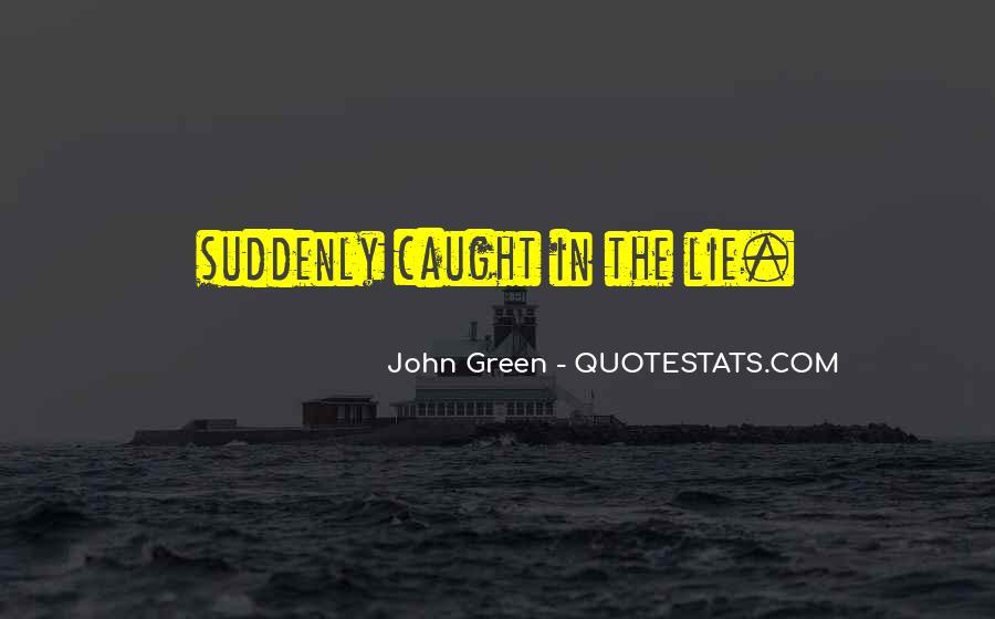 Lie Caught Quotes #717673