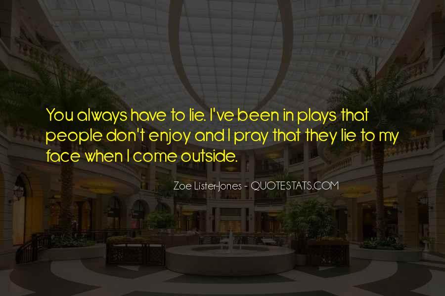 Lie Lie Quotes #26536