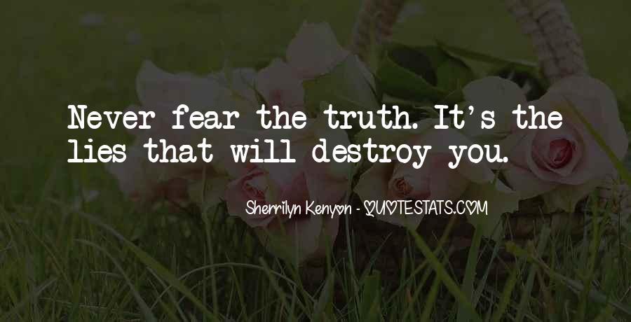 Lies Destroy Quotes #1479006