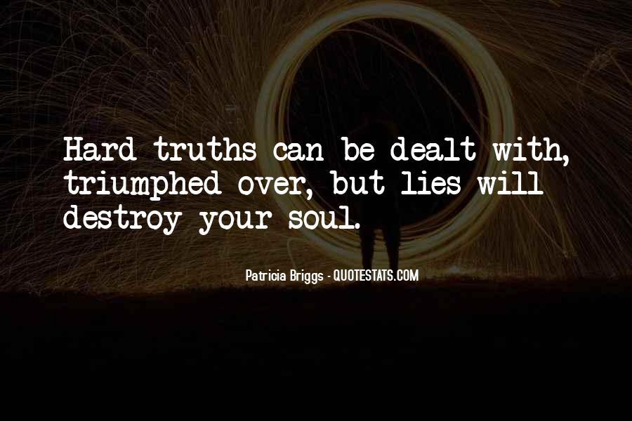 Lies Destroy Quotes #147960