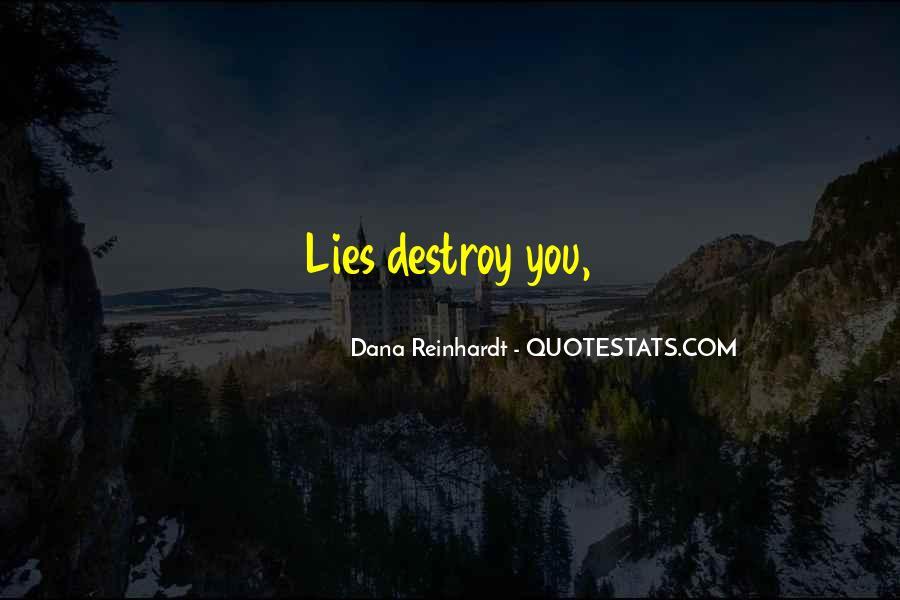 Lies Destroy Quotes #1805027