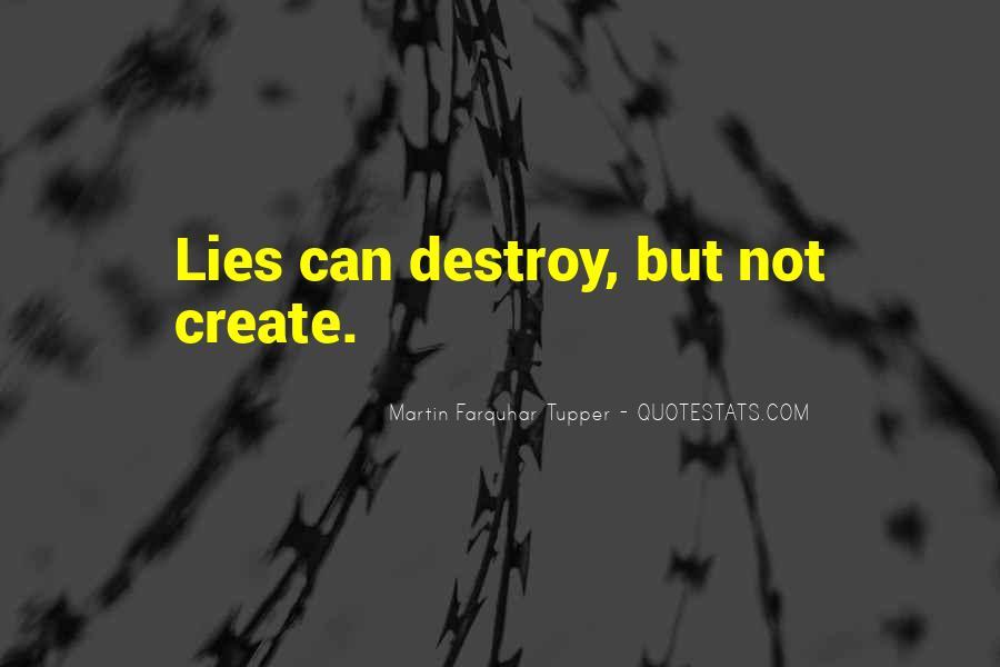 Lies Destroy Quotes #250291
