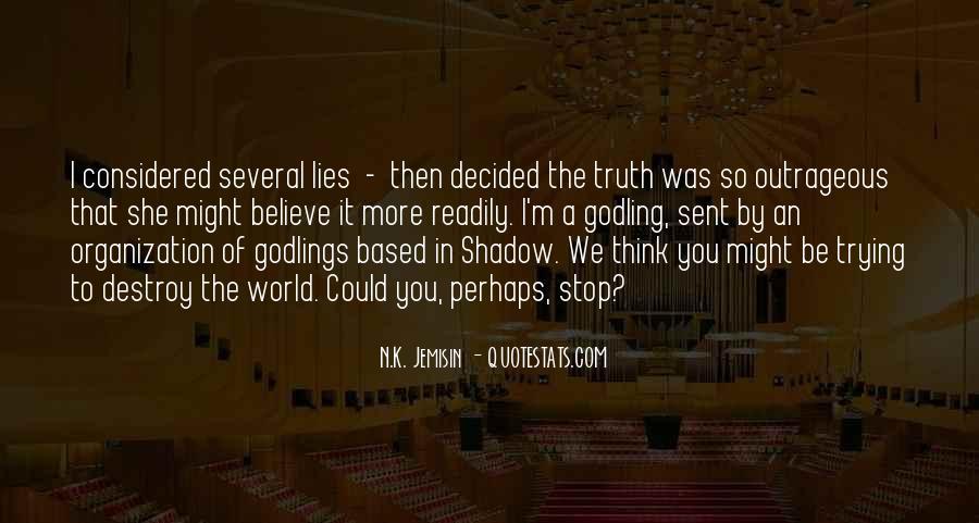 Lies Destroy Quotes #375000