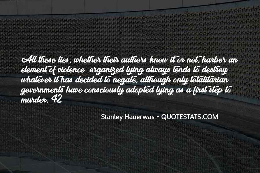 Lies Destroy Quotes #760028