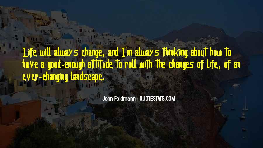 Life Always Changes Quotes #573523