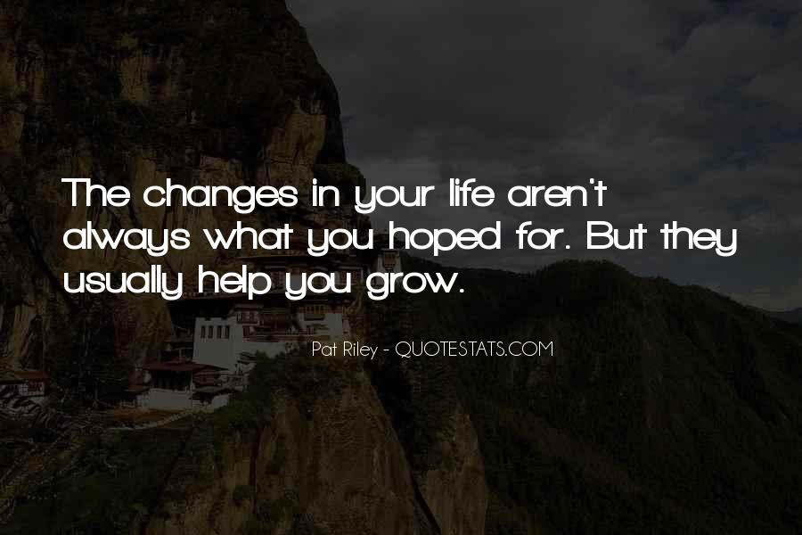 Life Always Changes Quotes #914170