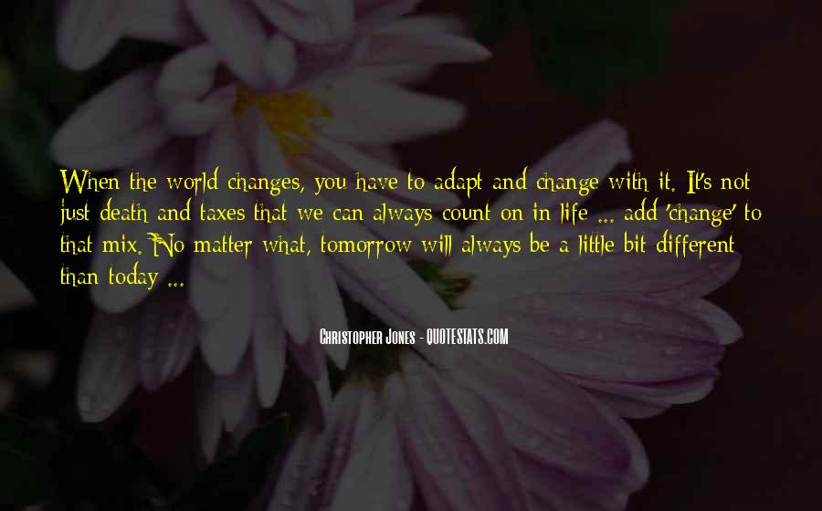 Life Always Changes Quotes #939237