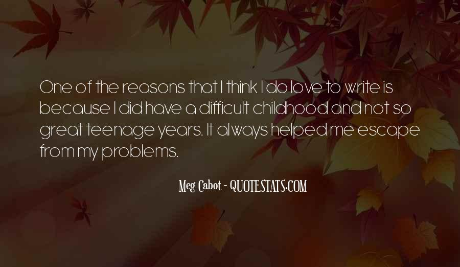 Quotes About Teenage Problems #110687