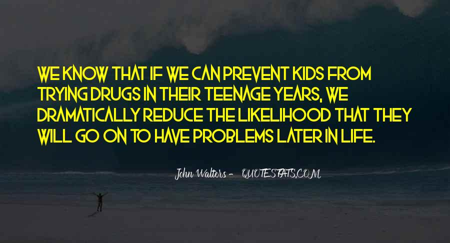 Quotes About Teenage Problems #480828