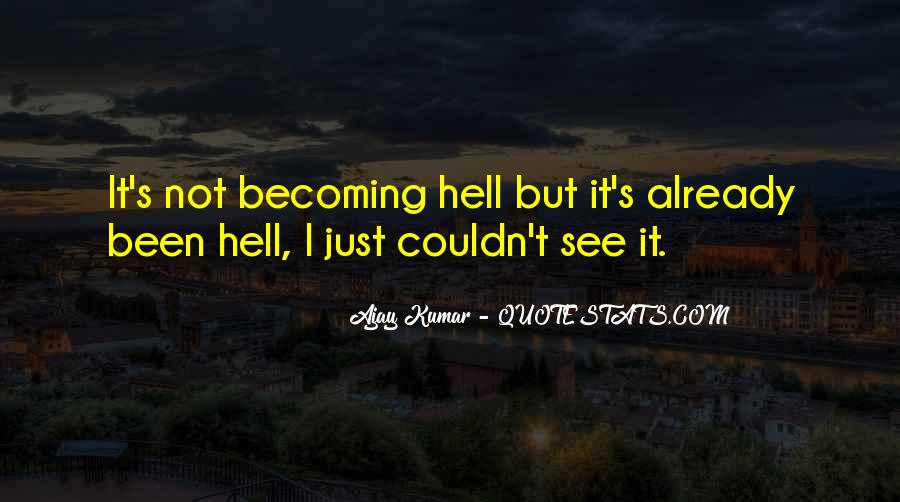 Life Becoming Hell Quotes #977839