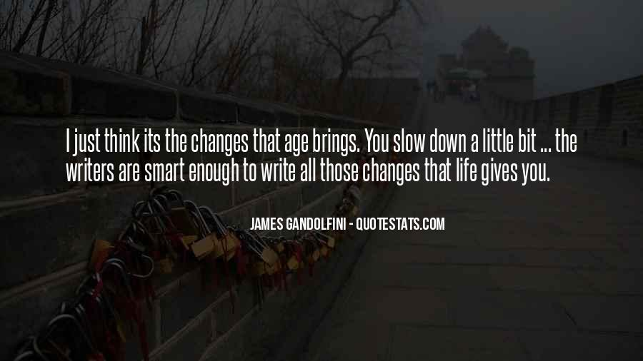 Life Brings Changes Quotes #428442
